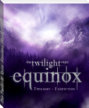 Die Twilight Saga: Equinox (Fanfiction)