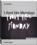 I dont like Mondays