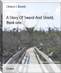 A Story Of Sword And Shield, Book one.
