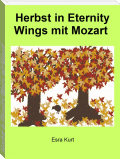 Herbst in Eternity Wings mit Mozart
