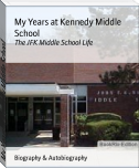 My Years at Kennedy Middle School