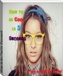 How to be Cool in 5 seconds