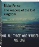 The keepers of the lost kingdom.
