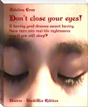 Don't close your eyes!