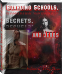 Boarding Schools, Secrets, and Jerks (Editing)
