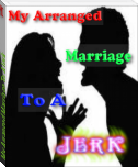 My Arranged Marriage To A Jerk