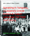 "Speaking In Tongues, Louisiana's Creole French & ""Cajun"" Language Tell Their Own Story"