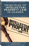 PRINCIPLES OF INTELLECTUAL PROPERTY LAW BY KIIZA SMITH AND MAGUMBA INNOCENT