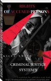 RIGHTS OF ACCUSED PERSONS IN CRIMINAL JUSTICE SYSTEM  BY KIIZA SMITH