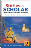 Stories of the Scholar Mohammad Amin Sheikho - Part Two