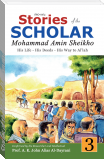 Stories of the Scholar Mohammad Amin Sheikho - Part Three