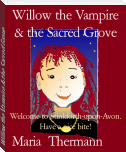 Willow the Vampire & the Sacred Grove
