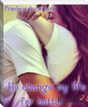 He change mylife for better
