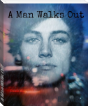 A Man Walks Out