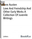 Love And Freindship And Other Early Works A Collection Of Juvenile Writings