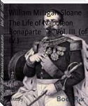 The Life of Napoleon Bonaparte        Vol. III. (of IV.)