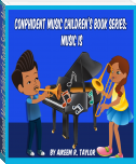 Conphident Music Children's Book Series: Music Is...