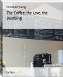 The Coffee, the Love, the Bombing