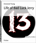 Life of Bad Luck Jerry