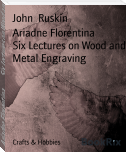Ariadne Florentina        Six Lectures on Wood and Metal Engraving