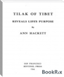 TILAK OF TIBET REVEALS LIFE'S PURPOSE