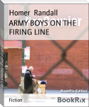 ARMY BOYS ON THE FIRING LINE