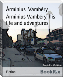 Árminius Vambéry, his life and adventures