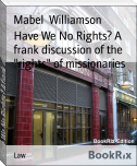 "Have We No Rights? A frank discussion of the ""rights"" of missionaries"