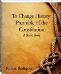 To Change History: Preamble of the Constitution