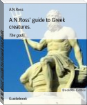 A.N.Ross' guide to Greek Legends