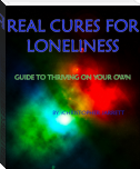 REAL CURES FOR LONELINESS