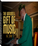 THE WONDERFUL GIFT OF MUSIC
