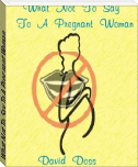 What Not To Say To A Pregnant Woman