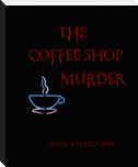 The Coffee Shop Murder