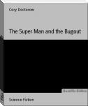The Super Man and the Bugout