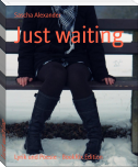 Just waiting