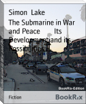 The Submarine in War and Peace        Its Development and its Possibilities
