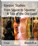 From Squire to Squatter        A Tale of the Old Land and the New