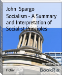 Socialism - A Summary and Interpretation of Socialist Principles