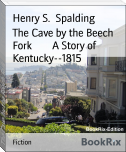 The Cave by the Beech Fork        A Story of Kentucky--1815