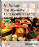 The Diplomatic Correspondence of the American Revolution (Volume VI)