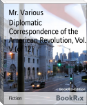 Diplomatic Correspondence of the American Revolution, Vol. V (of 12)