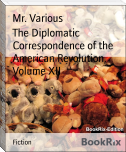 The Diplomatic Correspondence of the American Revolution, Volume XII