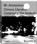 Chinese Literature        Comprising The Analects of Confucius, The Sayings of Mencius, The Shi-King, The Travels of Fâ-