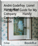 Handy War Guide for My Company        Handy Company Commander's Guide