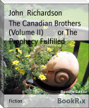 The Canadian Brothers (Volume II)        or The Prophecy Fulfilled
