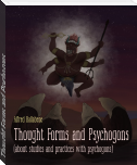 Thought Forms and Psychogons