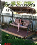 Sonia Ferguson's Original Songs