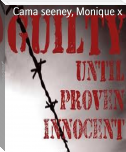 Guity until proven innocent