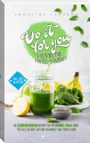 Do it for you! - Das Smoothie-Maker-Praxisbuch